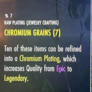 Crafting   1 Chromium Grains