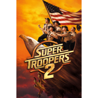 Super Troopers 2 HD VUDU / Movies Anywhere