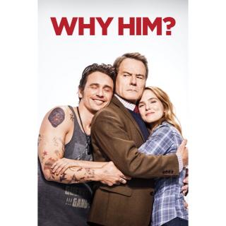 Why Him? HD Vudu / MoviesAnywhere