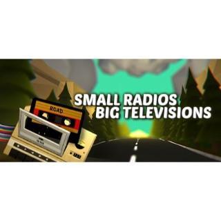 Small Radios, Big Televisions