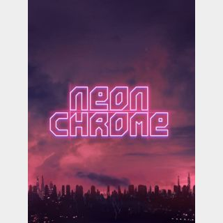 Neon Chrome - Global Key - Instant Delivery