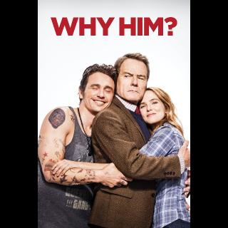 Why Him? HD MA OR 4K ITUNES (FOX REDEEM)