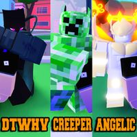 Other | DTWHV, Creeper, Angelic