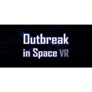 Outbreak in Space VR (INSTANT STEAM KEY)
