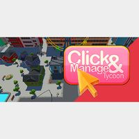 Click and Manage Tycoon|STEAM KEY|Instant & Automatic Delivery