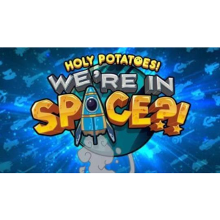 Holy Potatoes! We're in Space?! [Instant Delivery]