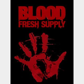 Blood: Fresh Supply {INSTANT DELIVERY}