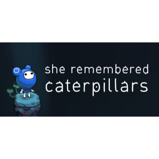 She Remembered Caterpillars [Instant Key]