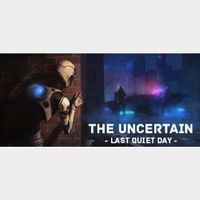 The Uncertain: Last Quiet Day | Steam | Instant Delivery | Best Price | !RKS