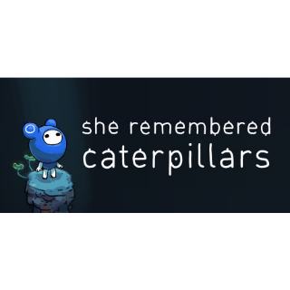 She Remembered Caterpillars  - Steam Key