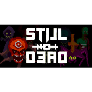 [𝐈𝐍𝐒𝐓𝐀𝐍𝐓]  Still Not Dead   STEAM KEY GLOBAL