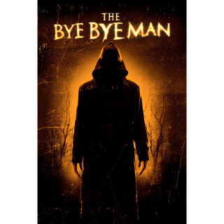 The Bye Bye Man (Unrated) (FULL CODE, Vudu & iTunes)