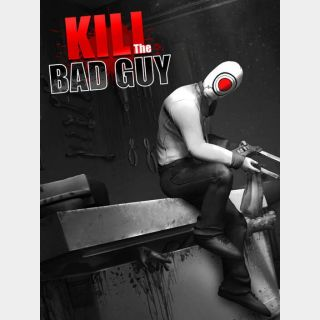 Kill The Bad Guy (Instant delivery)