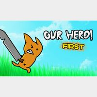 OUR HERO! FIRST STEAM KEY