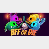 BFF OR DIE STEAM KEY