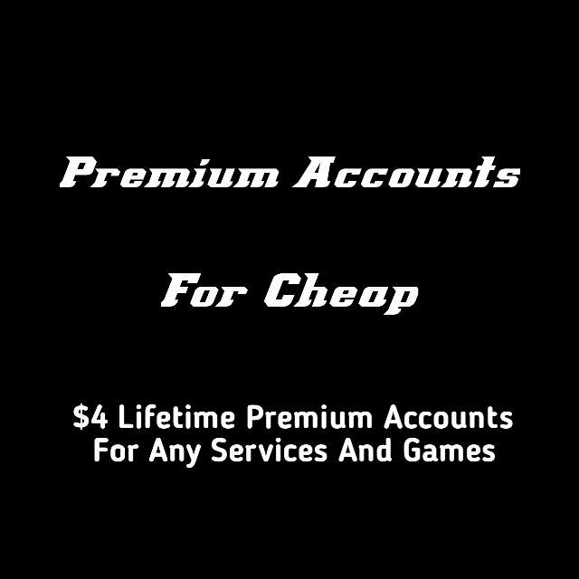 Lifetime Premium Account For Any Service And Games