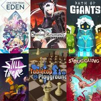 [6 games] One Step From Eden + Shining Resonance Refrain + Tabletop Playground + Still There + Struggling + Path of Giants