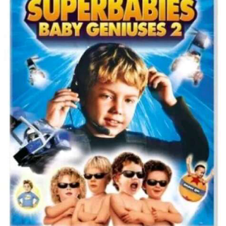 Superbabies Baby Geniuses 2