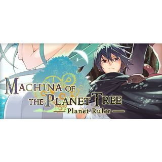 Machina of the Planet Tree - Planet Ruler