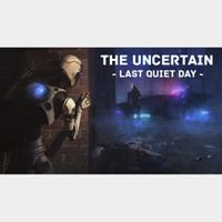 The Uncertain: Last Quiet Day [STEAM KEY GLOBAL]