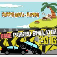 Rage Parking Simulator + Daddy's gone a-hunting! + INSTANT