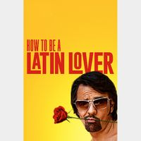 How to Be a Latin Lover - Ultraviolet HD