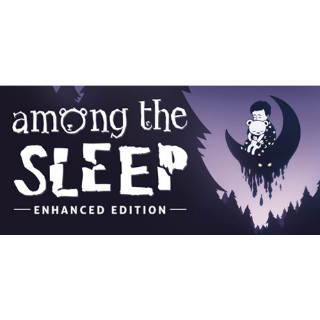 Among the Sleep - Enhanced Edition (Steam/Global Instant Delivery)