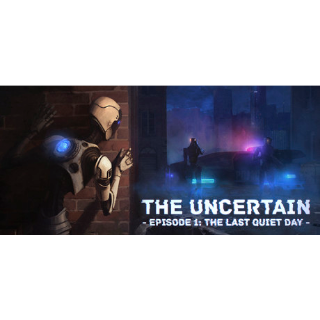 The Uncertain: Episode 1 - The Last Quiet Day (Steam/Global Instant Delivery)
