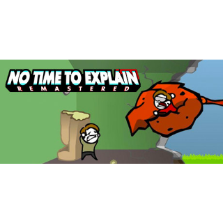 No Time To Explain Remastered (Steam/Global Instant Delivery)