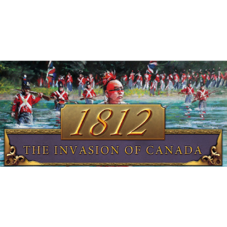 1812: The Invasion of Canada (Steam/Global Instant Delivery)