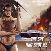 The spy who shot me™