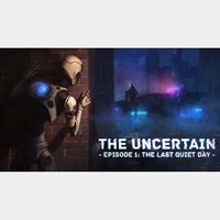The Uncertain: Episode 1 - The Last Quiet Day Steam Key [Instant Delivery]