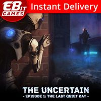 The Uncertain: Episode 1 - The Last Quiet Day [Instant Delivery]