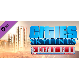 Cities Skylines - Country Road Radio DLC Steam CD Key | 🔑 INSTANT DELIVERY 🔑 |