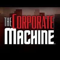 The Corporate Machine - INSTANT
