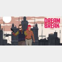 DreamBreak - Steam - Instant Delivery