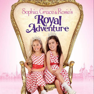 Sophia Grace & Rosie's Royal Adventure | Digital HD | Vudu | MA