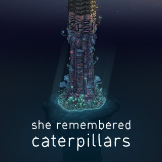 She Remembered Caterpillars for Steam