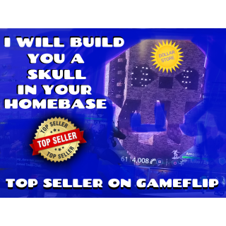 I will Build you a skull In your homebase