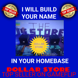 I will Build your name or whatever letters or word you want in your homebase