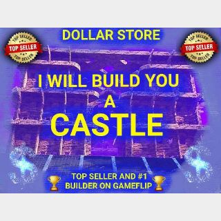 I will build you an awesome CASTLE