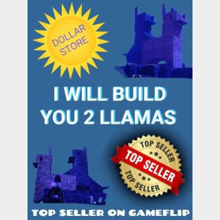 I will Build you humping Llamas in your homebase