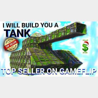 I will Build you an awesome TANK