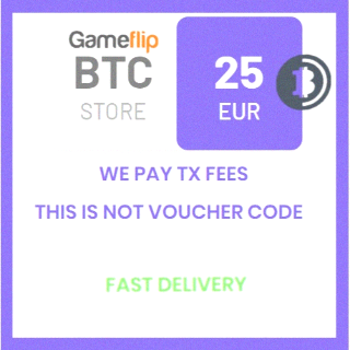 25 EUR (BTC) (XBT) Bitcoin Cryptocurrency / We pay TX fees (Priority) / Not voucher / Fast delivery