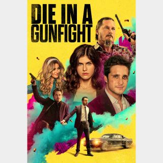 Die in a Gunfight / HD / Vudu - iTunes - Google Play