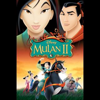 Mulan II / HDX / Movies Anywhere / iTunes / VUDU