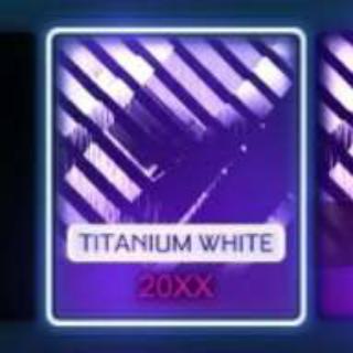 20xx | ⚪ Titanium White ⚪