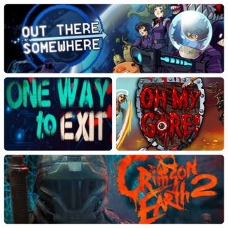 Out There Somewhere + One way to exit +Oh My Gore!+ Crimson Earth 2