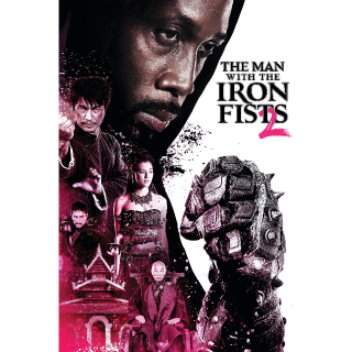 The Man with the Iron Fists 2 Unrated| HDX | UV VUDU
