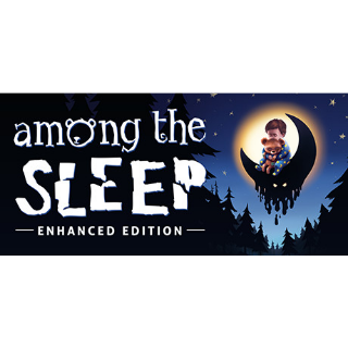 Among the Sleep - Enhanced Edition [GLOBAL; INSTANT DELIVERY]